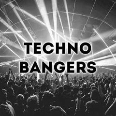 Techno Bangers