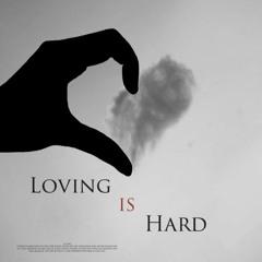 Loving is Hard