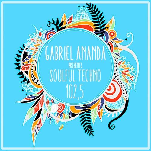Gabriel Ananda Presents Soulful Techno 102,5 feat. Mohn (NL)