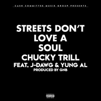 Streets Don't Love a Soul (feat. J-Dawg & Yung Al)