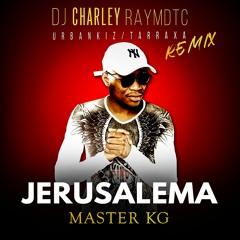DJ Charley Raymdtc - Jerusalema ( Urbankiz / Tarraxa Remix )