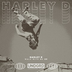 HARLEY D - WALK WITH ME EP (OUT NOW)