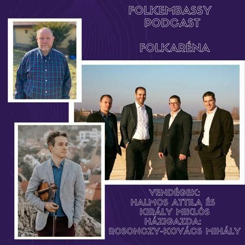 FolkEmbassy Podcast: FolkAréna - Halmos Attila és Király Miklós