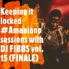 Download Keep It Locked #Amapiano Sessions With Dj FIBBS vol. 15 (FINALE) Mp3