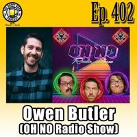 Episode 402 - Owen Butler (Oh No Wrestling Show)