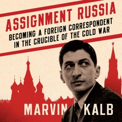 Audiobook: Assignment Russia by Marvin Kalb, narrated by the author