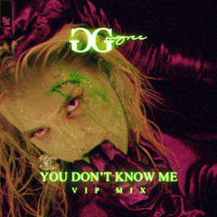 GG Magree - You Don't Know Me (VIP Mix)