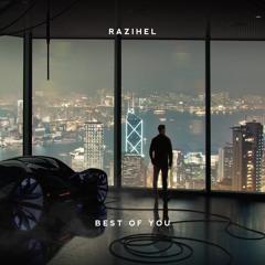 Razihel - Best Of You
