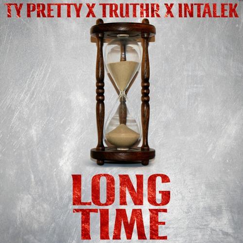 TRUTHR, Ty Pretty, & Intalek - Long Time