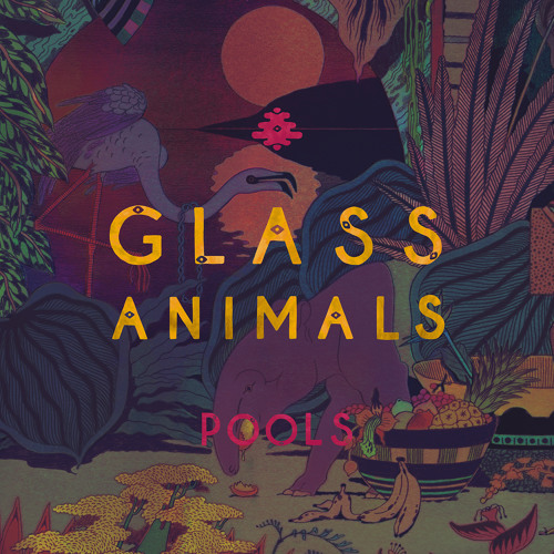 Pools By Glass Animals Free Listening On Soundcloud