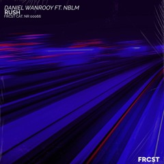 Daniel Wanrooy Ft. NBLM - Rush