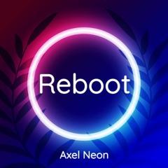 Axel Neon - Reboot