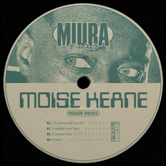 PREMIERE: Moise Keane -  I Do Sleep With My MPC [Miura]