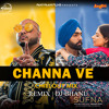 Download Channa Ve (DJ Bhanu Chillout Mix) Mp3