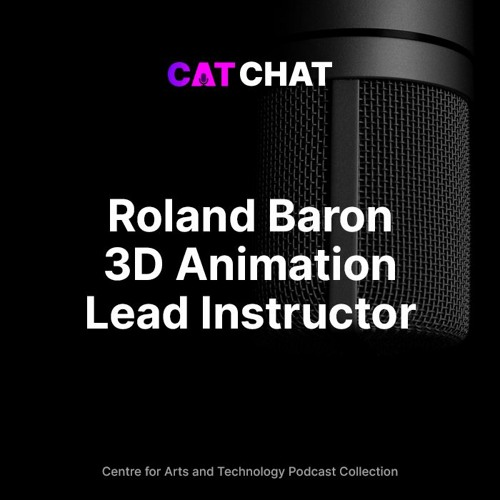CAT Chat #3 - Roland Baron - Animation for Game, Film & Visual Effects