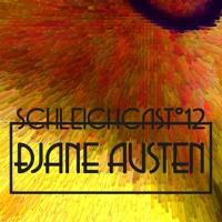 Schleichcast°12 | DJane Austen