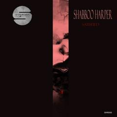 Shabboo Harper - Satisfied [Original Mix - Snippet] Shamkara Records