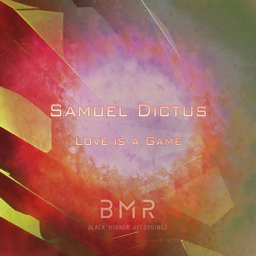 Samuel Dictus - Love Is A Game (Original Mix)
