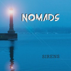 NOMADS - SIRENS