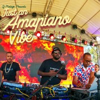 Just A Vibe Amapiano Set - Protege Effect Vol 37