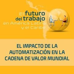 El impacto de la automatización en la cadena de valor mundial