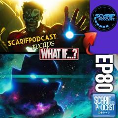 EP80 Marvels What If Recap