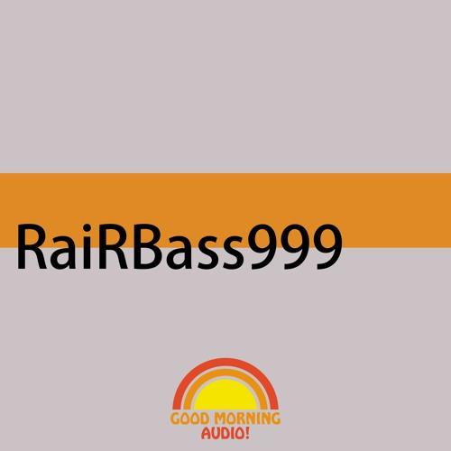 Good Morning Audio! RairBass999 Sample Pack Demos