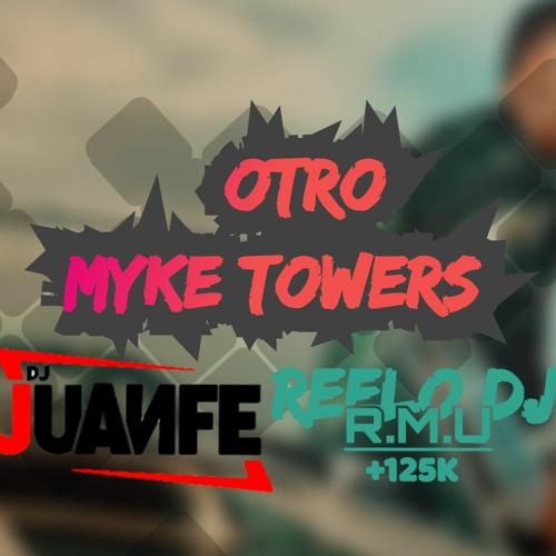Myke Towers - Otro (Reelo & Dj Juanfe extended edit)