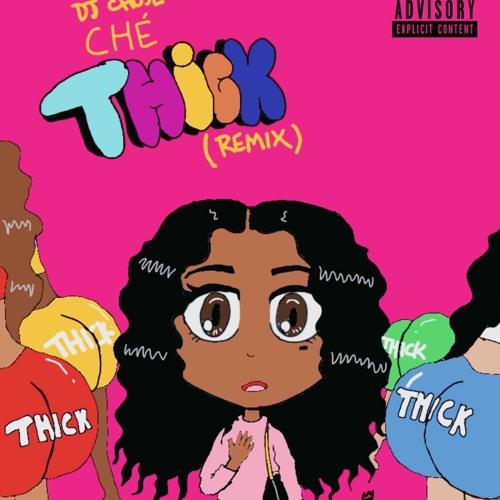 DJ Chose Thick (Che Verse)