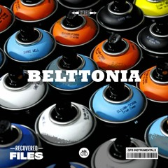 Belttonia // RECOVERED FILES