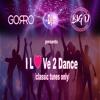 Download Dj Gorro & Dj Big D Presents I Love 2 Dance (classic Tunes Only) Mp3