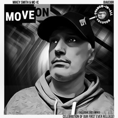 Mikey Smith & MC IC - Move On 2021 (Radical DJ 2021 Remix VIP)