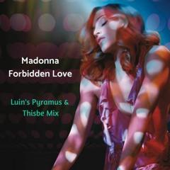 Madonna - Forbidden Love (Luin's Pyramus & Thisbe Mix)
