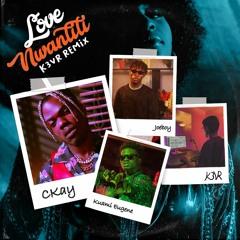Love Nwantiti (ah ah ah) - Ckay ft. Joeboy & Kuami Eugene (K3VR Remix)