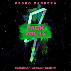Pack Vol.14 By (Pedro Cabrera) [Moombahton, Tech House, Reggaeton]  *Freedownload*