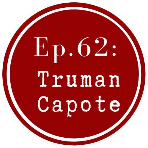Get Lit Episode 62: Truman Capote