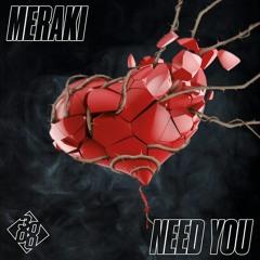 Meraki - Need You