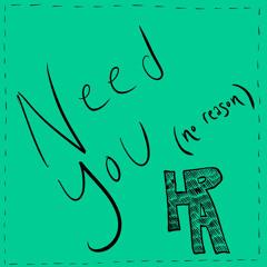 Need-You--no-reason-