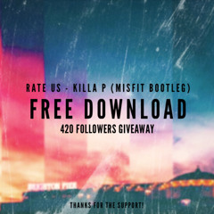 Rate Us - Killa P (Misfit Bootleg) FREE DOWNLOAD