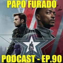 Papo Furado Podcast #90 - Falcão e o Soldado Invernal