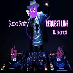 "$upa $atty-""Request Line"" ft. Brandi"