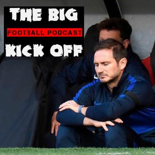 Tbko Football Podcast 10 Is Lampard under pressure?