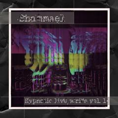 Shammael - Hypnotic Live Series Vol. 1