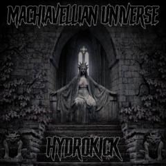 HydrokicK - Machiavellian Universe