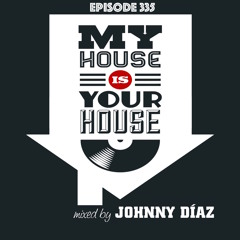 My House Is Your House Dj Show Episode 335