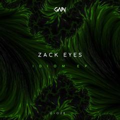 Zack Eyes - Idiom (Original Mix)