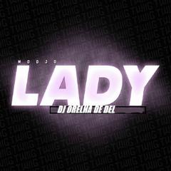 =MODJO-LADY HEAR ME TONIGHT=DJ ORELHA DE DEL= LIGHT