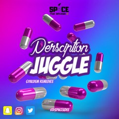 Perscription Juggle   Gyaldem Remedies   Mixed By @SPACEXDEE  