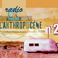 RADIO À L'ÉCOLE DE L'ANTHROPOCÈNE - Mixdown RBW N°2