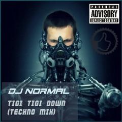 DJ Normal (aka Pepenov) - Tigi Tigi Down (Techno Mix)